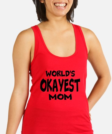 Worlds Okayest Mom Racerback Tank Top