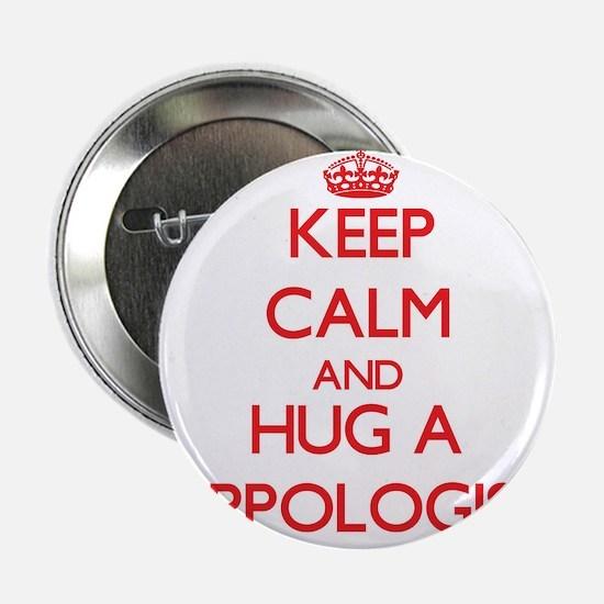 """Keep Calm and Hug a Hippologist 2.25"""" Button"""