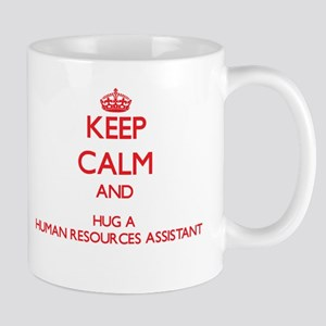 Keep Calm and Hug a Human Resources Assistant Mugs