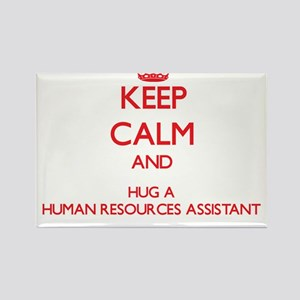 Keep Calm and Hug a Human Resources Assistant Magn