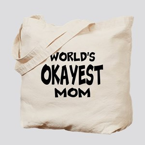 Worlds Okayest Mom Tote Bag