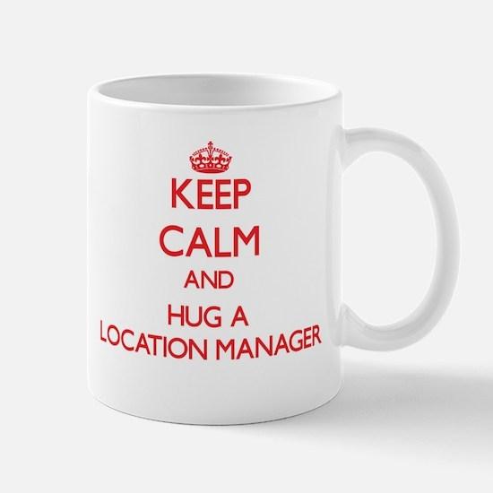 Keep Calm and Hug a Location Manager Mugs
