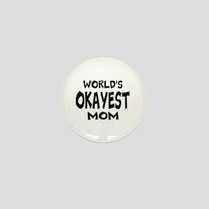 Worlds Okayest Mom Mini Button