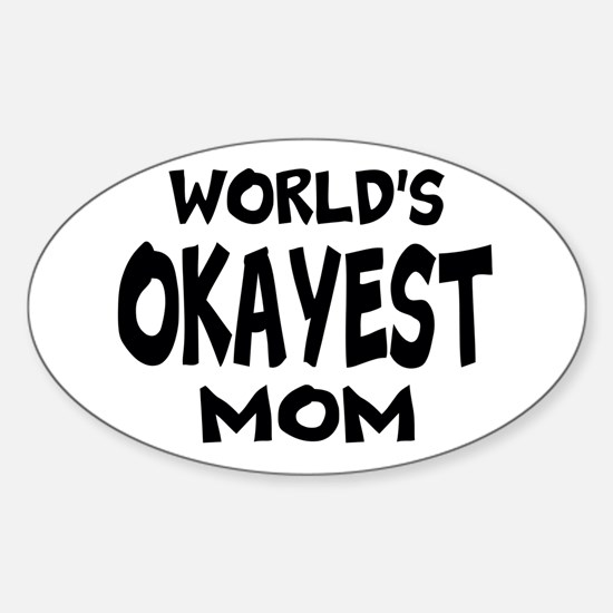 Worlds Okayest Mom Decal