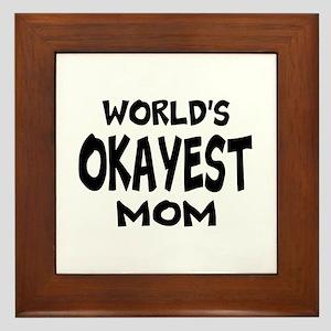 Worlds Okayest Mom Framed Tile