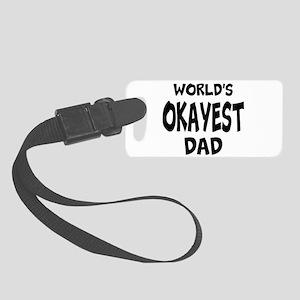 Worlds Okayest Dad Luggage Tag