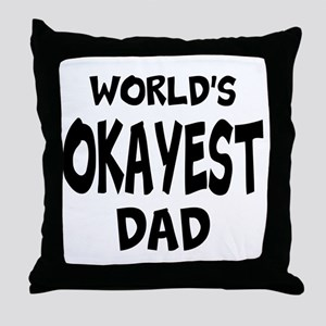 Worlds Okayest Dad Throw Pillow