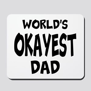 Worlds Okayest Dad Mousepad For Father's Day