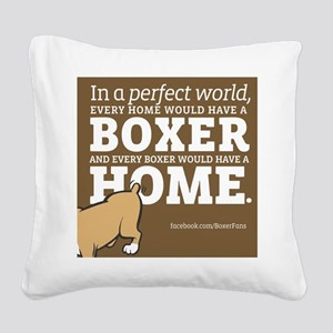 A Home for Every Boxer Square Canvas Pillow