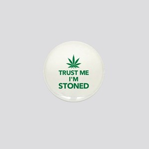 Trust me I'm stoned marijuana Mini Button