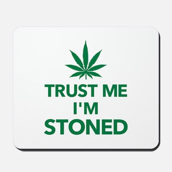 Trust me I'm stoned marijuana Mousepad