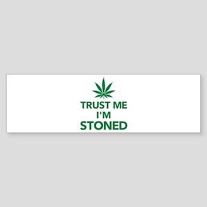 Trust me I'm stoned marijuana Sticker (Bumper)