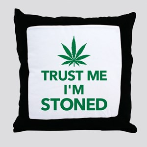 Trust me I'm stoned marijuana Throw Pillow