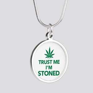 Trust me I'm stoned marijuan Silver Round Necklace