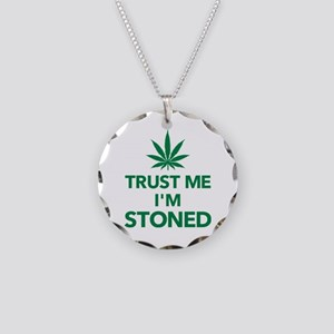 Trust me I'm stoned marijuan Necklace Circle Charm