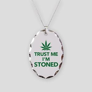 Trust me I'm stoned marijuana Necklace Oval Charm
