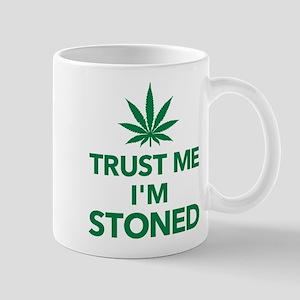 Trust me I'm stoned marijuana Mug
