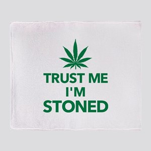 Trust me I'm stoned marijuana Throw Blanket