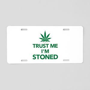Trust me I'm stoned marijua Aluminum License Plate