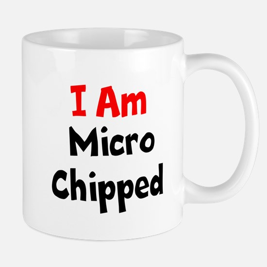 I Am Microchipped Mugs