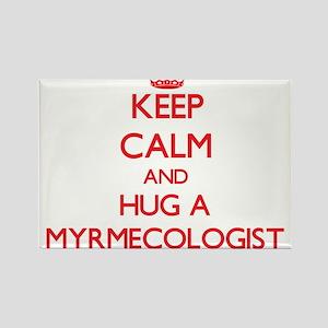 Keep Calm and Hug a Myrmecologist Magnets