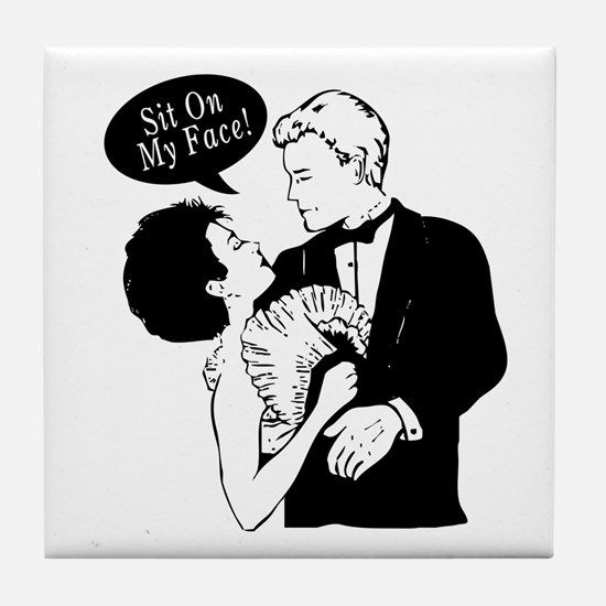 Sit On My Face Tile Coaster
