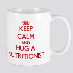Keep Calm and Hug a Nutritionist Mugs