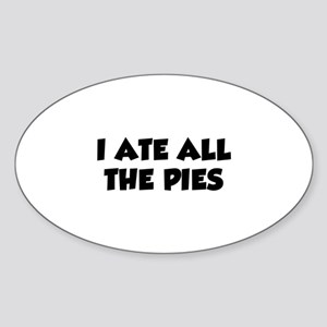 I Ate All The Pies Sticker (Oval)