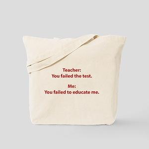 You Failed The Test Tote Bag