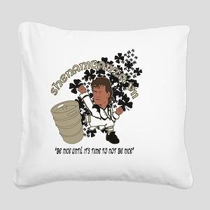 Shenaniganza VII Square Canvas Pillow