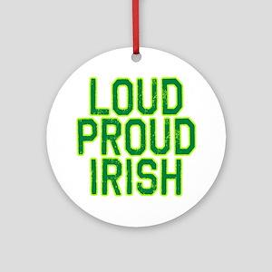 LOUD PROUD IRISH Ornament (Round)