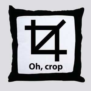 Oh, crop Throw Pillow