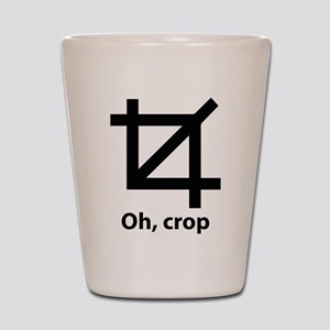 Oh, crop Shot Glass