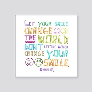 Let Your Smile Change The World Gifts Cafepress