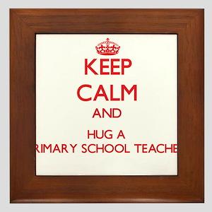 Keep Calm and Hug a Primary School Teacher Framed
