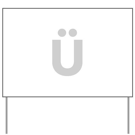 Letter Ü Light Gray Yard Sign by lettersandnames