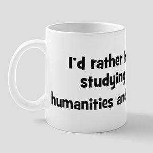 Study humanities and arts Mug