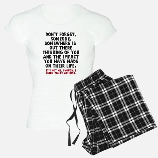 I think you're an idiot Pajamas