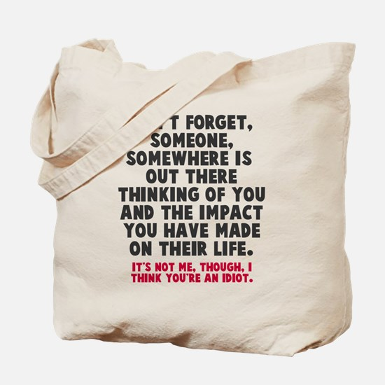 I think you're an idiot Tote Bag