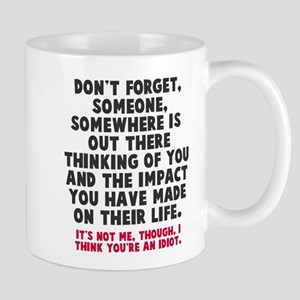 I think you're an idiot Mug