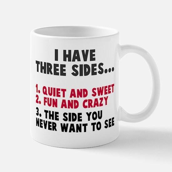 I have three sides Mug
