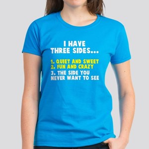 I have three sides Women's Dark T-Shirt