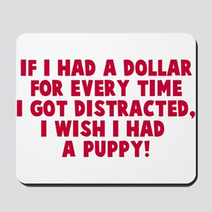 I wish I had a puppy Mousepad