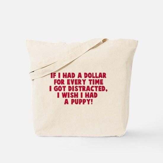 I wish I had a puppy Tote Bag