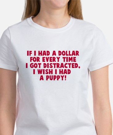 I wish I had a puppy Women's T-Shirt