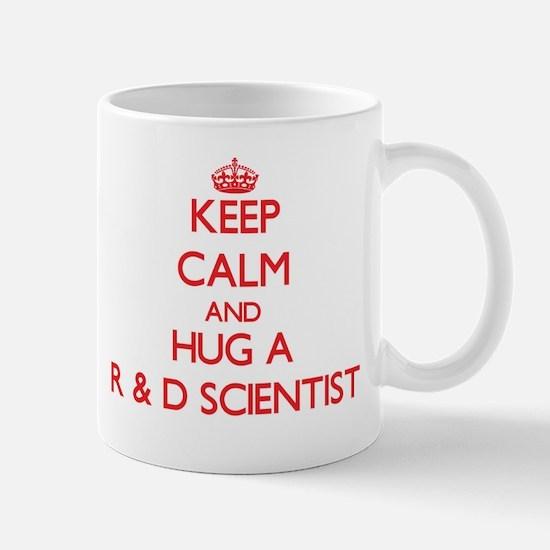 Keep Calm and Hug a R & D Scientist Mugs