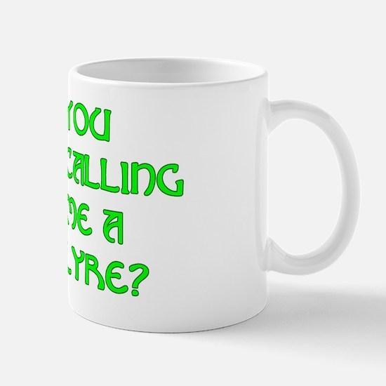 You Calling Me A Lyre? Mugs