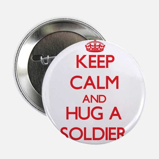 """Keep Calm and Hug a Soldier 2.25"""" Button"""