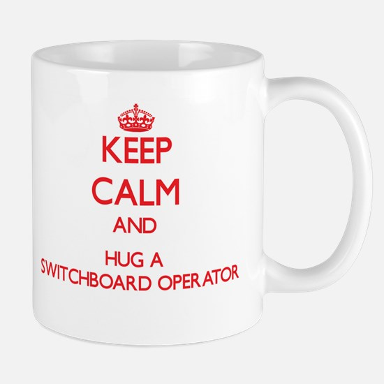 Keep Calm and Hug a Switchboard Operator Mugs
