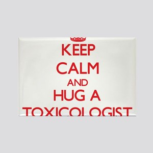 Keep Calm and Hug a Toxicologist Magnets